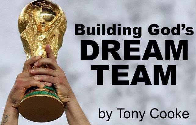 Building God\'s Dream Team