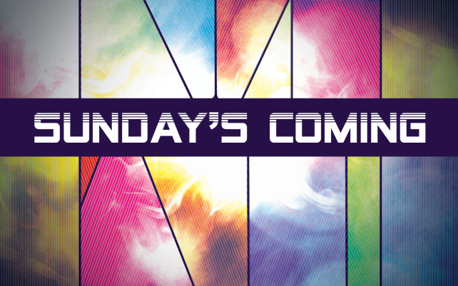 Sunday\'s Coming