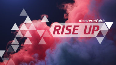 Rise Up - Easter At Faith